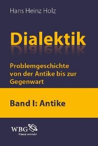 Cover Dialektik. Problemgeschichtevon der Antike bis zur Gegenwart