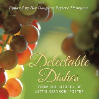 Cover Delectable Dishes from the Kitchen of Lettie Giannoni Foster