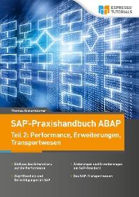 Cover SAP-Praxishandbuch ABAP: Teil II: Performance, Erweiterungen und Transportwesen