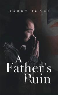 Cover A Father's Ruin