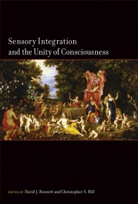 Cover Sensory Integration and the Unity of Consciousness