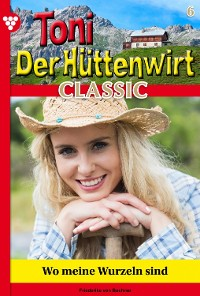 Cover Toni der Hüttenwirt Classic 6 – Heimatroman