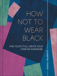 Cover How Not to Wear Black