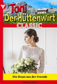 Cover Toni der Hüttenwirt Classic 21 – Heimatroman