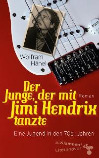 Cover Der Junge, der mit Jimi Hendrix tanzte