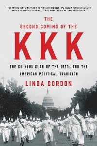 Cover The Second Coming of the KKK: The Ku Klux Klan of the 1920s and the American Political Tradition