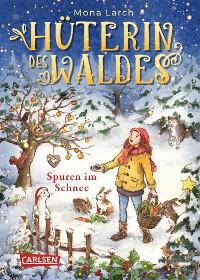 Cover Hüterin des Waldes 4: Spuren im Schnee