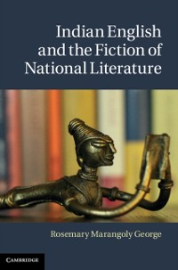 Cover Indian English and the Fiction of National Literature