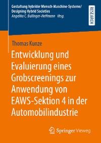 Cover Entwicklung und Evaluierung eines Grobscreenings zur Anwendung von EAWS-Sektion 4 in der Automobilindustrie