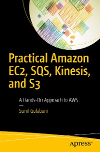 Cover Practical Amazon EC2, SQS, Kinesis, and S3