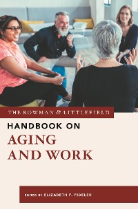 Cover The Rowman & Littlefield Handbook on Aging and Work