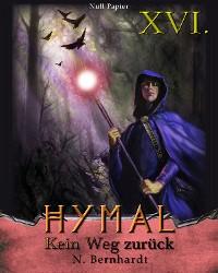 Cover Der Hexer von Hymal, Buch XVI: Kein Weg zurück