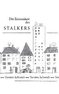 Cover Die Einsamkeit des Stalkers