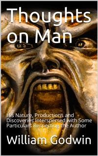 Cover Thoughts on Man, His Nature, Productions and Discoveries / Interspersed with Some Particulars Respecting the Author