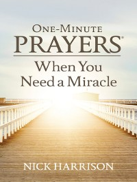 Cover One-Minute Prayers® When You Need a Miracle