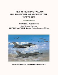 Cover The F-16 Fighting Falcon                          Multinational Weapon System,                        1972 to 2019