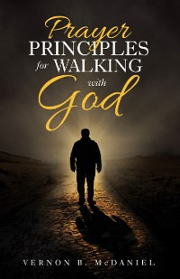 Cover Prayer Principles for Walking with God