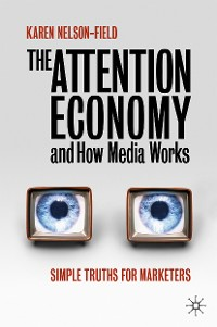 Cover The Attention Economy and How Media Works