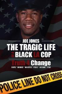 Cover The Tragic Life of A Black LA Cop