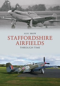 Cover Staffordshire Airfields Through Time