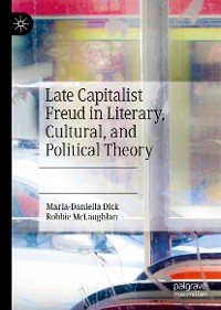 Cover Late Capitalist Freud in Literary, Cultural, and Political Theory
