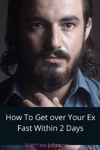 Cover How To Get Over Your Ex Fast Within 2 Days