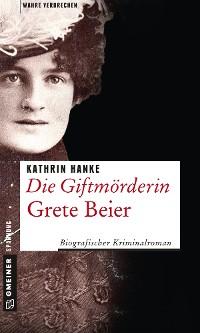 Cover Die Giftmörderin Grete Beier