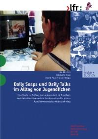 Cover Daily Soaps und Daily Talks im Alltag von Jugendlichen
