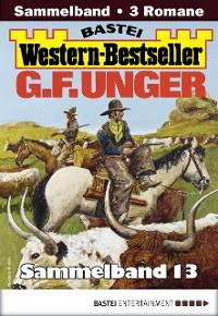 Cover G. F. Unger Western-Bestseller Sammelband 13