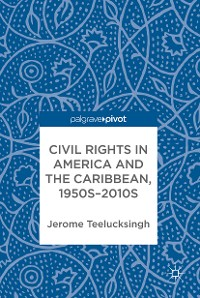 Cover Civil Rights in America and the Caribbean, 1950s–2010s