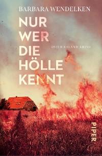 Cover Nur wer die Hölle kennt