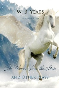 Cover The Unicorn from the Stars and Other Plays