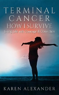 Cover Terminal Cancer - How I Survive