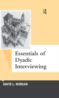 Cover Essentials of Dyadic Interviewing