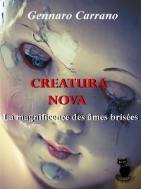 Cover Creatura Nova  La magnificence des âmes brisées