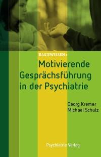 Cover Motivierende Gesprächsführung in der Psychiatrie