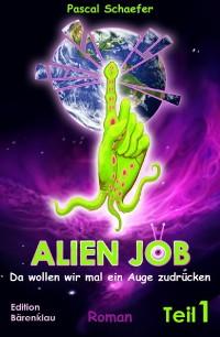 Cover Alien Job - da wollen wir mal ein Auge zudrücken