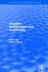 Cover Idealism, Metaphysics and Community