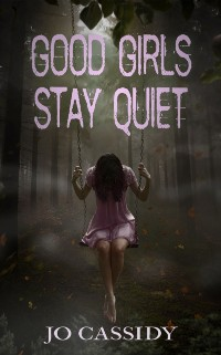 Cover Good Girls Stay Quiet