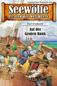 Cover Seewölfe - Piraten der Weltmeere 476