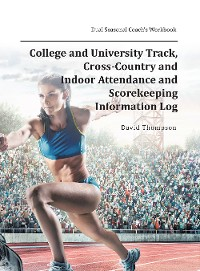 Cover College and University Track, Cross-Country and Indoor Attendance and Scorekeeping Information Log