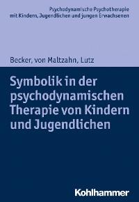 Cover Symbolik in der psychodynamischen Therapie von Kindern und Jugendlichen