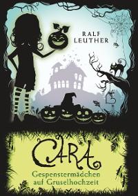 Cover Cara - Gespenstermädchen auf Gruselhochzeit