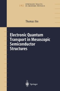 Cover Electronic Quantum Transport in Mesoscopic Semiconductor Structures