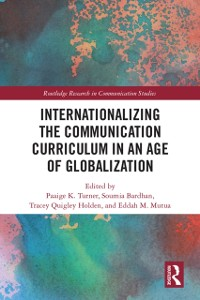 Cover Internationalizing the Communication Curriculum in an Age of Globalization