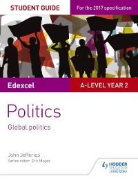 Cover Edexcel A-level Politics Student Guide 5: Global Politics