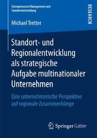 Cover Standort- und Regionalentwicklung als strategische Aufgabe multinationaler Unternehmen
