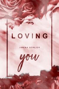 Cover Loving you: Dakota und Logan