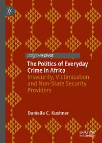 Cover The Politics of Everyday Crime in Africa