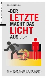 Cover Der Letzte macht das Licht aus...